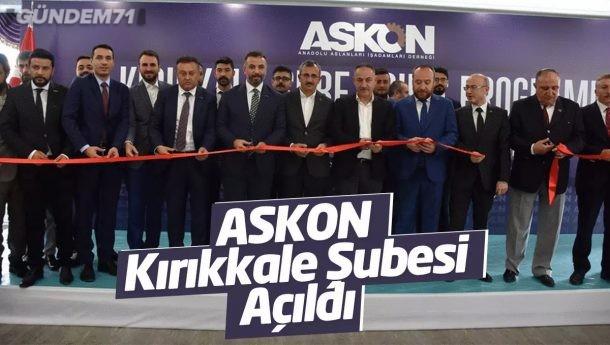 Anadolu Aslanları İşadamları Derneği (ASKON) Kırıkkale Şubesi Açılışı Yapıldı
