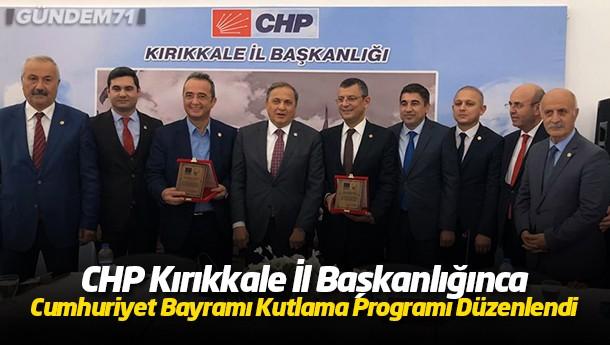 CHP Kırıkkale İl Başkanlığınca Cumhuriyet Bayramı Kutlama Programı Düzenlendi