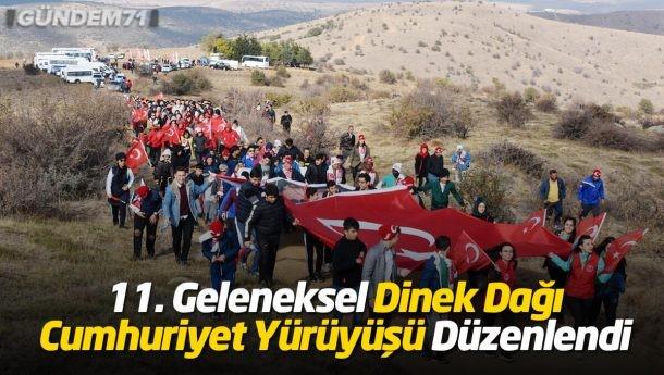 11.Geleneksel Dinek Dağı Cumhuriyet Yürüyüşü Gerçekleştirildi