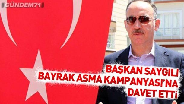 Mehmet Saygılı Kırıkkalelileri Bayrak Asma Kampanyası'na Davet Etti