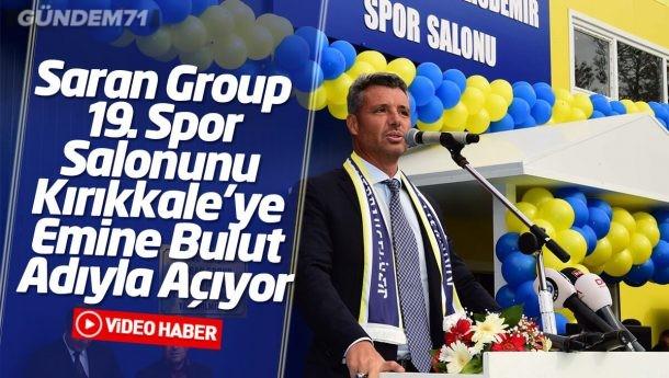 Saran Group 19. Spor Salonunu Kırıkkale'ye Emine Bulut Adıyla Açıyor
