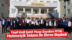 Yeşil Vadi Şehit Musa Saydam MTAL Mehmetçik Selamı İle Derse Başladı