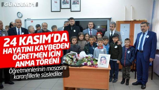24 Kasım'da Hayatını Kaybeden Öğretmen İçin Anma Töreni Düzenlendi