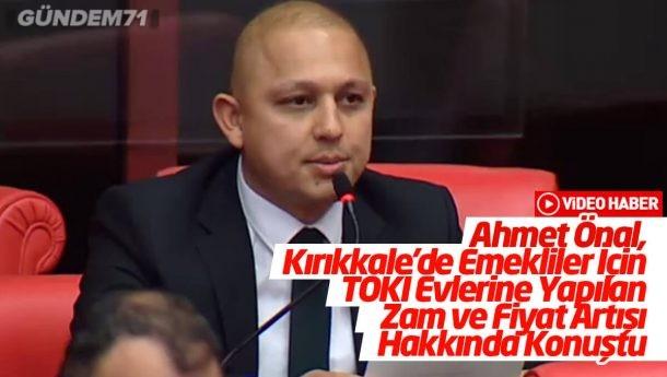 Ahmet Önal, Kırıkkale'de Emekliler İçin TOKİ Evlerine Yapılan Zam ve Fiyat Artışı Hakkında Konuştu