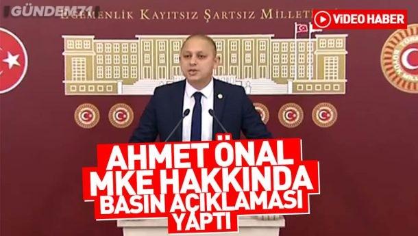 Ahmet Önal MKE Hakkında TBMM'de Basın Açıklaması Yaptı