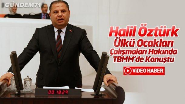 Halil Öztürk, Ülkü Ocakları Çalışmaları Hakkında TBMM'de Konuştu
