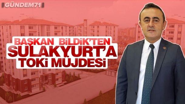 Başkan Bildik'ten, Sulakyurt'a TOKİ Evleri Müjdesi