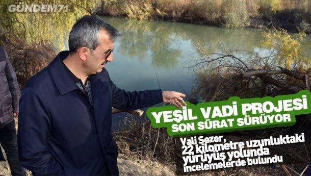 Vali Sezer, Yeşil Vadi Projesi Çalışmalarını İnceledi