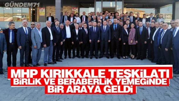 MHP Kırıkkale Teşkilatı Birlik ve Beraberlik Yemeğinde Bir Araya Geldi