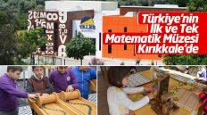 Türkiye'nin İlk ve Tek Matematik Müzesi Kırıkkale'de