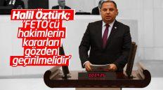 Halil Öztürk: FETÖ'cü Hakim, Savcıların Kararları Gözden Geçirilmeli