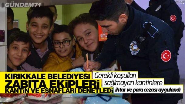 Kırıkkale Belediyesi Zabıta Ekipleri Okul Kantinleri ve Esnafları Denetledi
