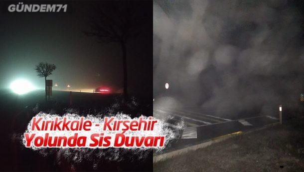 Kırıkkale – Kırşehir Yolunda Sis Duvarı