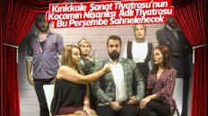 Kırıkkale Sanat Tiyatrosu'nun Kocamın Nişanlısı Adlı Tiyatrosu Bu Hafta Sahnelenecek