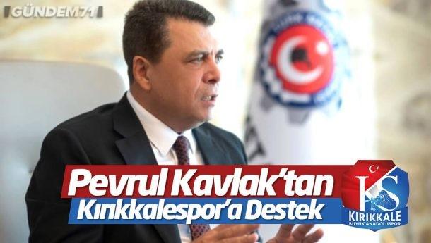 Pevrul Kavlak'tan Kırıkkalespor'a Destek