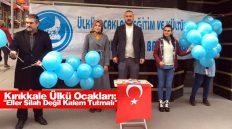 """Kırıkkale Ülkü Ocakları: """"Eller Silah Değil Kalem Tutmalı"""""""