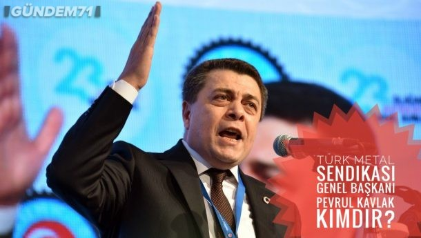 Türk Metal Sendikası Başkanı Kimdir?