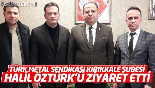 Türk Metal Sendikası Kırıkkale Şubesi'nden Halil Öztürk'e Ziyaret