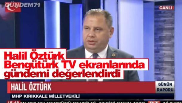 Halil Öztürk, Bengü Türk TV Ekranlarında Gündemi Değerlendirdi