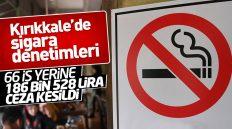 Kırıkkale'de 66 İş Yerine 186 Bin 528 Lira Sigara Cezası Kesildi
