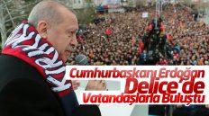Cumhurbaşkanı Recep Tayyip Erdoğan, Delice'de Vatandaşlara Buluştu