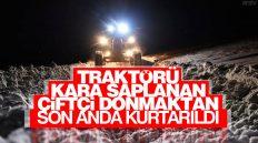 Traktörü Kara Saplanan Çiftçi Donmaktan Son Anda Kurtarıldı
