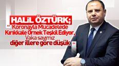 """Halil Öztürk; """"Koronayla Mücadelede Kırıkkale Örnek Teşkil Ediyor"""""""