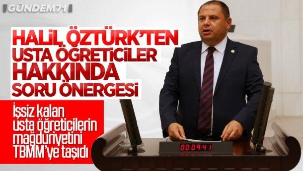 Halil Öztürk'ten Usta Öğreticiler İçin TBMM'de Önerge
