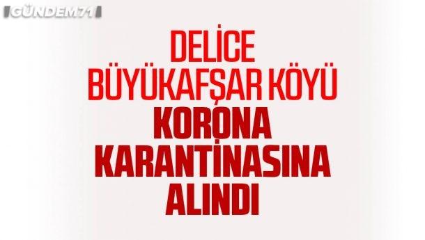 Delice Büyükafşar Köyü Karantina Altına Alındı
