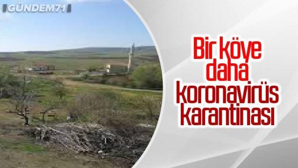 Kırıkkale'de Bir Köy Daha Karantina Altına Alındı