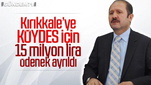 Kırıkkale'ye KÖYDES İçin 15 Milyon Lira Ödenek Ayrıldı