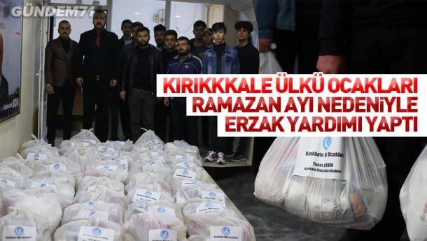 Kırıkkale Ülkü Ocakları Ramazan Ayı Nedeniyle İhtiyaç Sahiplerine Erzak Yardımı Yaptı