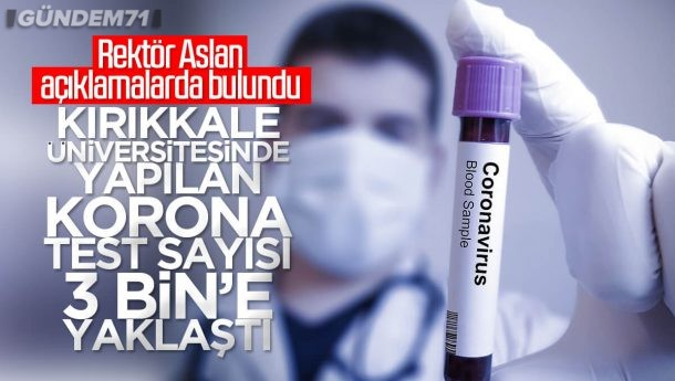 Kırıkkale Üniversitesinde Yapılan Covid-19 Testi Sayısı 3 Bine Yaklaştı