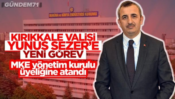 Kırıkkale Valisi Yunus Sezer, MKEK Yönetim Kurulu Üyeliğine Atandı