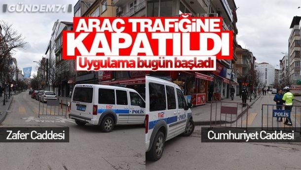 Zafer Caddesi ve Cumhuriyet Caddesi Araç Trafiğine Kapatıldı