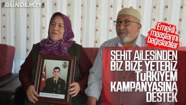 """Şehit Ailesi Emekli Maaşını """"Biz Bize Yeteriz Türkiyem"""" Kampanyasına Bağışladı"""
