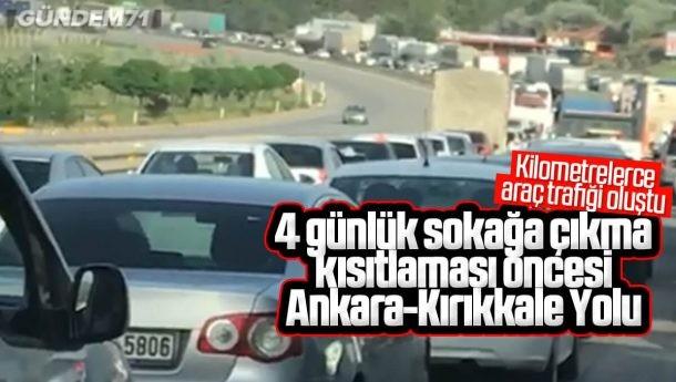 Kısıtlama Öncesi Ankara-Kırıkkale Karayolunda Kilometrelerce Araç Trafiği Oluştu