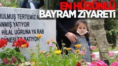 Şehit Yakınları Ramazan Bayramı'nın İlk Günü Şehitlikleri Ziyaret Etti