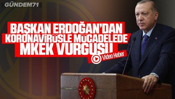 Cumhurbaşkanı Erdoğan'dan Koronavirüsle Mücadelede MKE Vurgsu