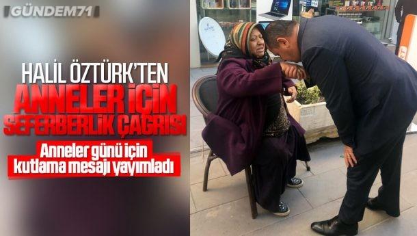 Halil Öztürk'ten Anneler İçin Seferberlik Çağrısı