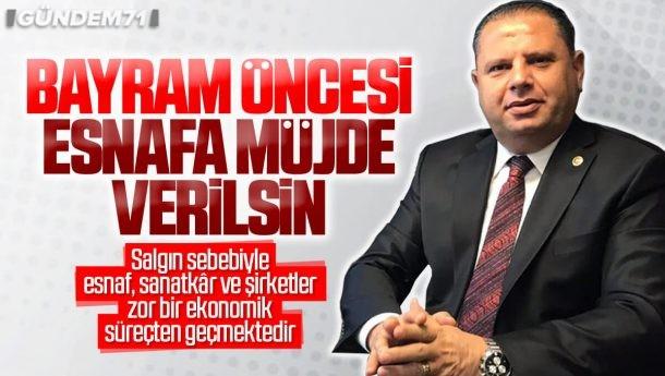 Halil Öztürk; Bayram Öncesi Esnafa Müjde Verilsin