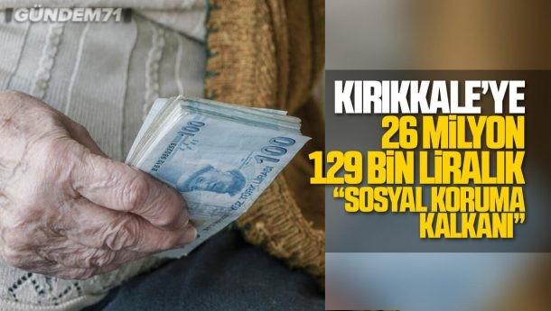Kırıkkale'de 'Sosyal Koruma Kalkanı' Kapsamında Yapılan Toplam Yardım Belli Oldu!