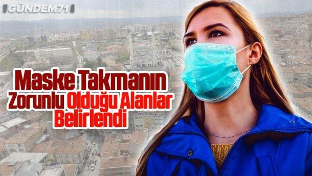 Kırıkkale'de Maske Takmanın Zorunlu Olduğu Alanlar Belirlendi