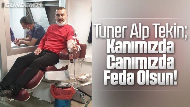 """Tuner Alp Tekin; """"Kanımızda Canımızda Feda Olsun!"""""""