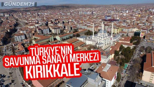 Türkiye'nin Savunma Sanayi Merkezi: Kırıkkale