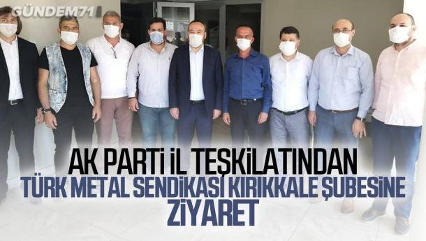 Ak Parti İl Teşkilatından Türk Metal Sendikası Kırıkkale Şubesine Ziyaret