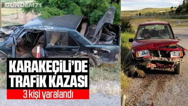 Karakeçili'de Trafik Kazası: 3 Yaralı