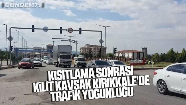 Kısıtlamanın Ardından Kilit Kavşak Kırıkkale'de Trafik Yoğunluğu
