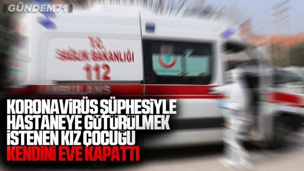 Hastaneye Gitmemek İçin Direnen Koronavirüs Şüphesi Olan Çocuk İkna Edildi
