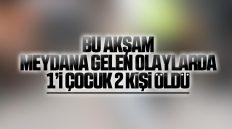 Kırıkkale'de Meydana Gelen Olaylarda 1'i Çocuk, Toplam 2 Kişi Hayatını Kaybetti